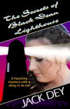 The Secrets of Black Dean Lighthouse by Jack Dey - Adventure; Danger; Intrigue; Love; Courage; Redemption - Fabulous Christian Fiction!