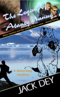 The Legend of Ataneq Nanuq by Jack Dey | Christian fiction suspense | When injustice and fear collide, it has a name…Ataneq Nanuq