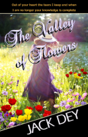 The Valley of Flowers by Jack Dey_fabulous Christian fiction suspense