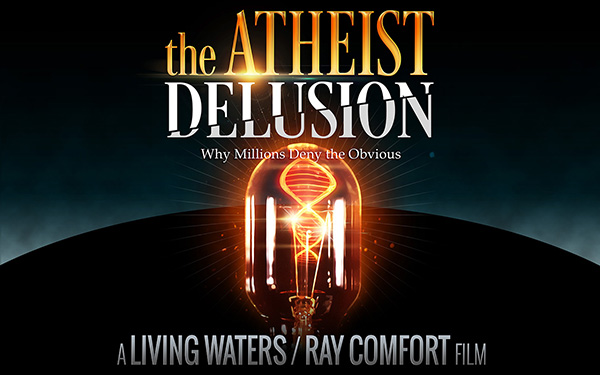 livingwatersmovie-atheist-delusion
