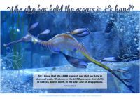 Weedy Sea Dragon - Bible Poster by Paper Gifts for Estefany with Bible verses from Isaiah 40:12 - Who else has held the oceans in His hand; and Psalm 135:5–6 - For I know that the LORD is great, and that our Lord is above all gods. Whatsoever the LORD pleased, that did He in heaven, and in earth, in the seas and all deep places; free printable