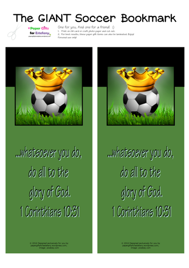 FREE Soccer giant bookmark with Bible verse from 1 Corinthians 10:31; whatsoever you do, do all for the glory of God; soccer ball, crown, dark green background; free printable