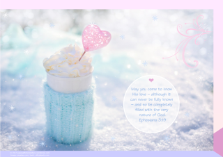 FREE poster with Bible verse from Ephesians 3:19; perfect to make you feel warm and cosy on a snowy day, this delicious cup of hot chocolate or coffee is wrapped in a soft aqua woollen jumper and set among the sparkling snow, filled with whipped cream and embellished with a pink heart; free printable