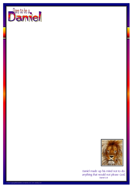 FREE Dare to be a Daniel stationery for kids (Daniel in the Lions' Den and Daniel's 3 Friends in the Fiery Furnace) with Bible verse from Daniel 1:8; free printable