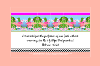FREE Flamingo Bible poster; Hebrews 10:23 on apricot and white background; free printable